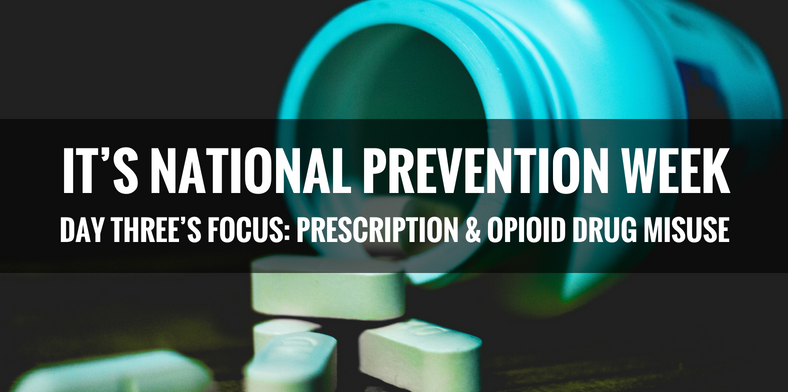 National Prevention Week, Day Three: Prescription & Opioid Drug Misuse