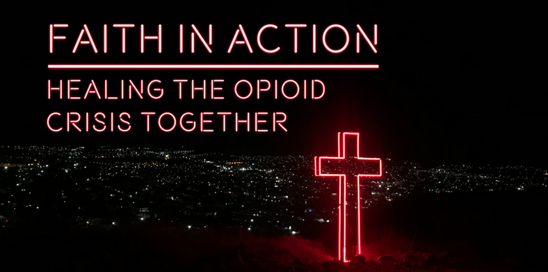 Faith In Action: Healing The Opioid Crisis Together